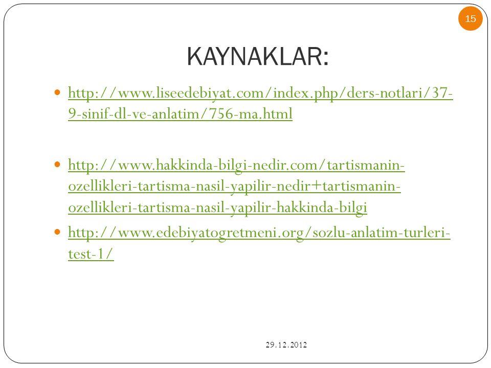 KAYNAKLAR: http://www.liseedebiyat.com/index.php/ders-notlari/37- 9-sinif-dl-ve-anlatim/756-ma.html.