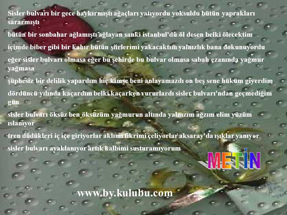 METİN www.by.kulubu.com HANGİMİZ KARŞILAŞMADIK Kİ SAHTE YÜZLERLE