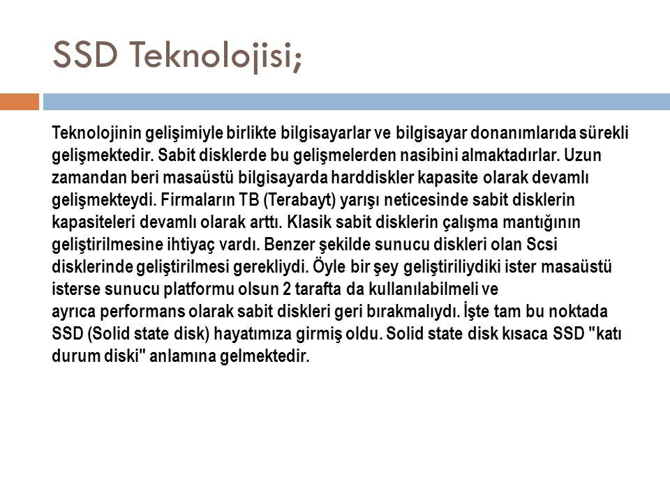 SSD Teknolojisi;
