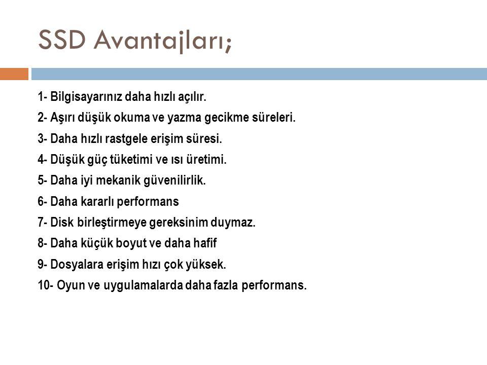 SSD Avantajları;