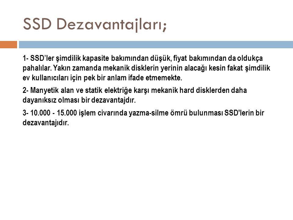 SSD Dezavantajları;