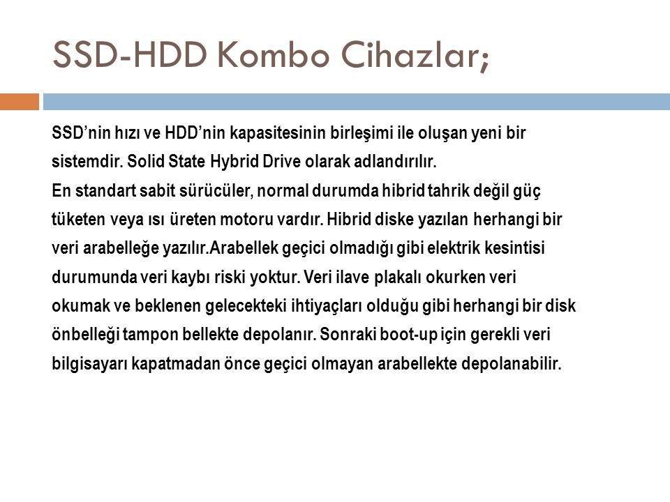SSD-HDD Kombo Cihazlar;