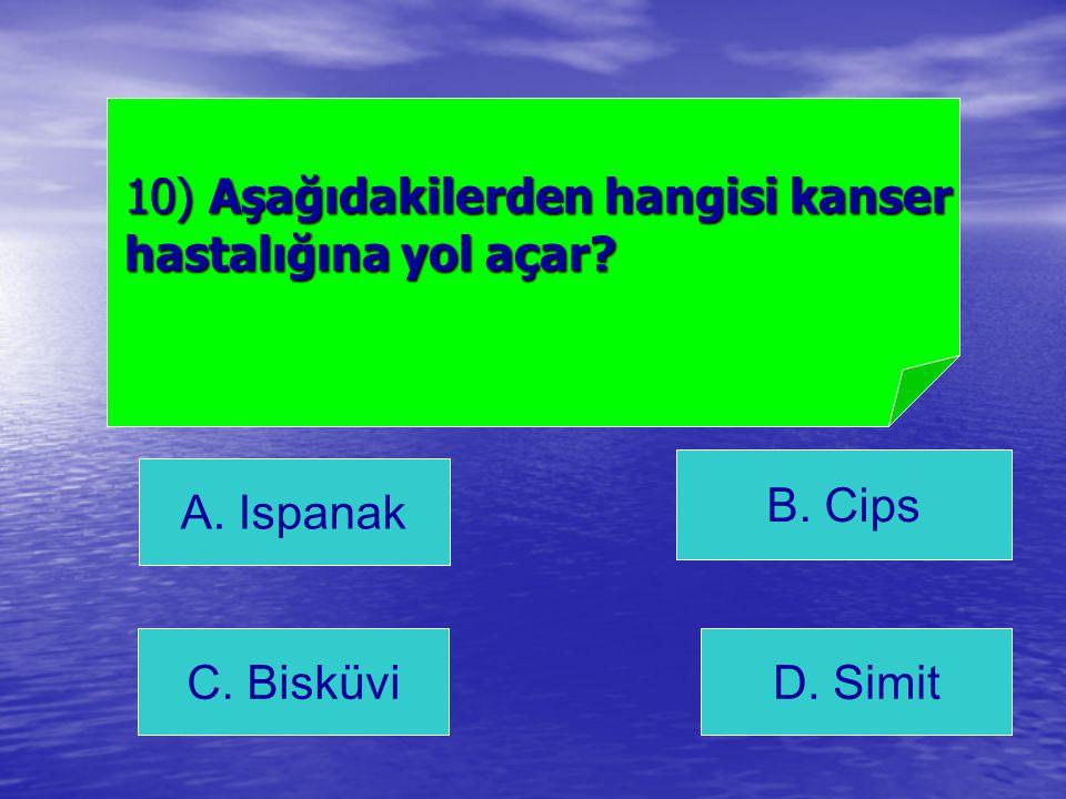 10) Aşağıdakilerden hangisi kanser hastalığına yol açar