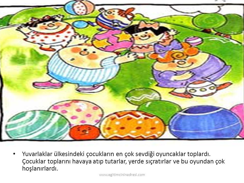 Yuvarlaklar ülkesindeki çocukların en çok sevdiği oyuncaklar toplardı
