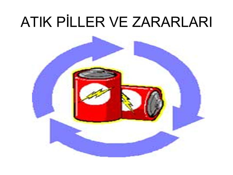 ATIK PİLLER VE ZARARLARI