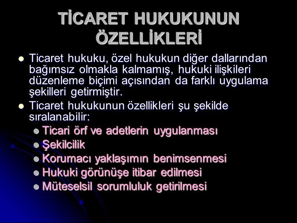 TİCARET HUKUKUNUN ÖZELLİKLERİ