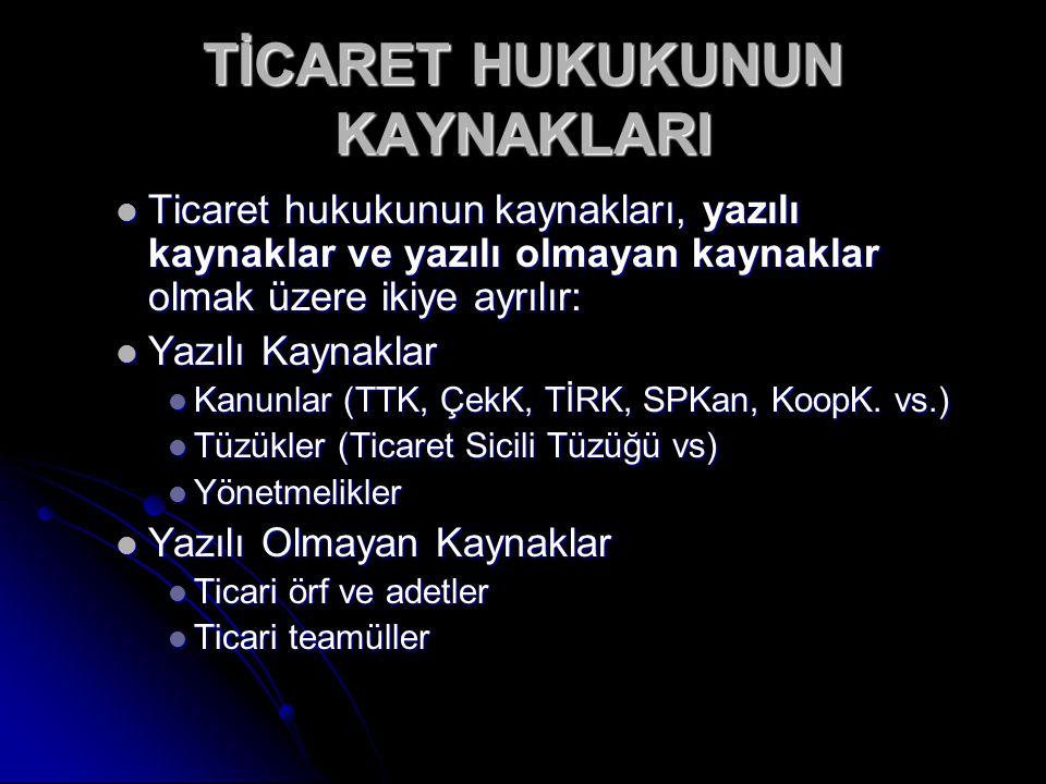 TİCARET HUKUKUNUN KAYNAKLARI