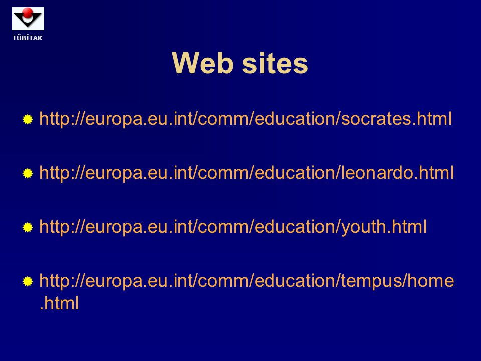 Web sites http://europa.eu.int/comm/education/socrates.html