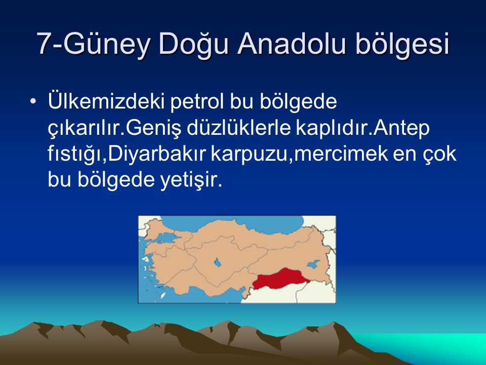 7-Güney Doğu Anadolu bölgesi