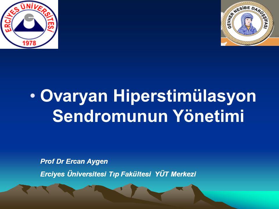 Ovaryan Hiperstimülasyon Sendromunun Yönetimi