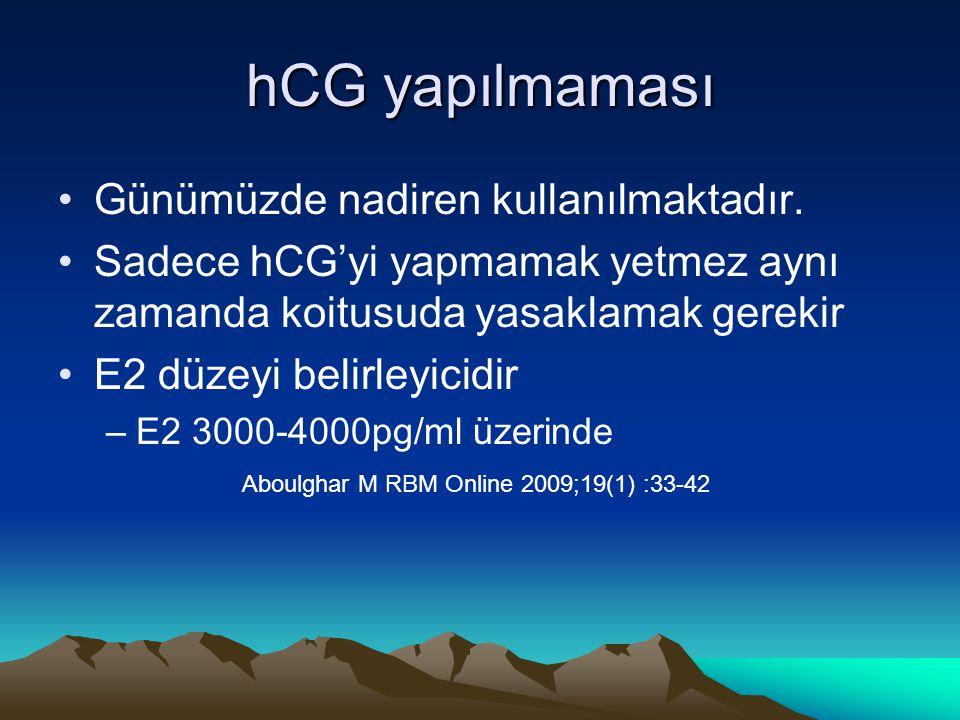 hCG yapılmaması Günümüzde nadiren kullanılmaktadır.