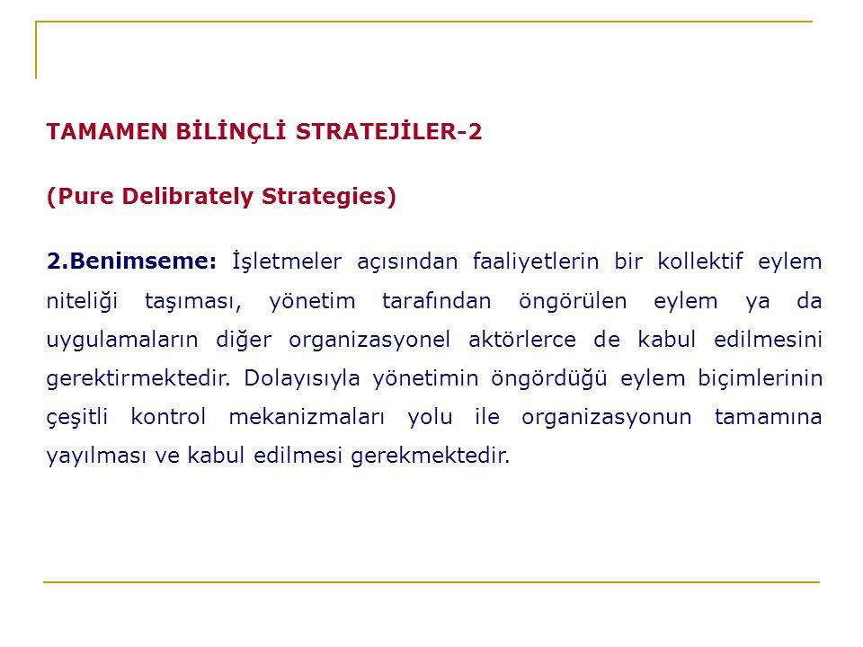 TAMAMEN BİLİNÇLİ STRATEJİLER-2