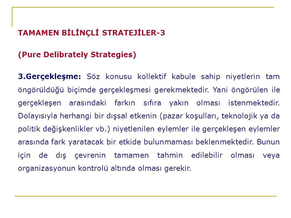 TAMAMEN BİLİNÇLİ STRATEJİLER-3
