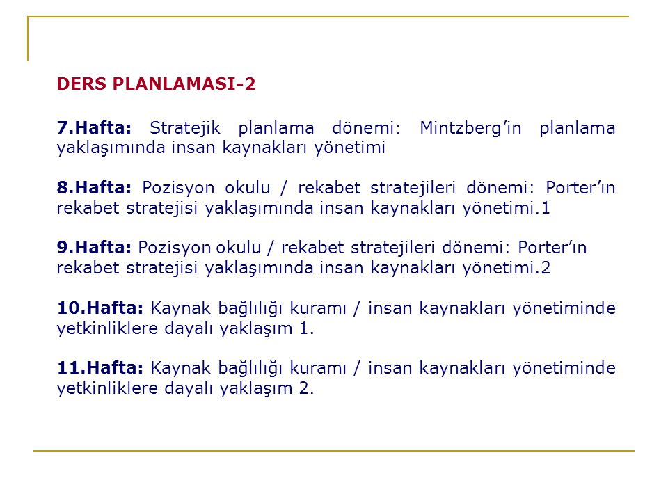 DERS PLANLAMASI-2 7.Hafta: Stratejik planlama dönemi: Mintzberg'in planlama yaklaşımında insan kaynakları yönetimi.