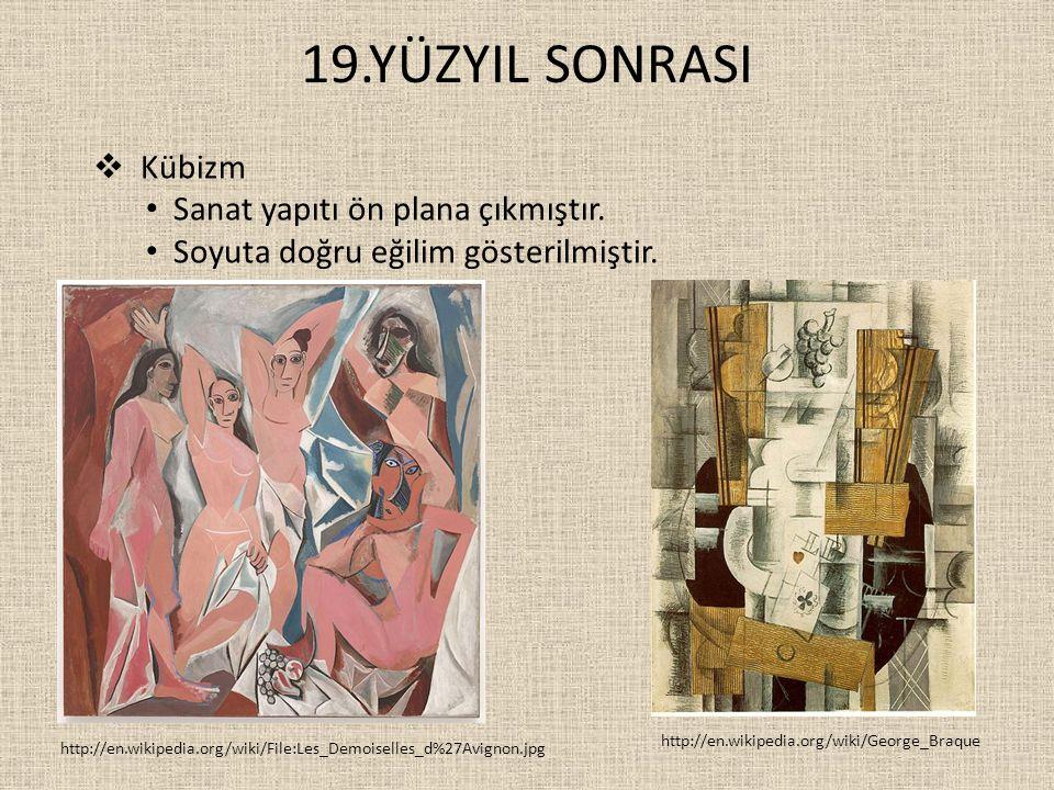 19.YÜZYIL SONRASI Kübizm Sanat yapıtı ön plana çıkmıştır.