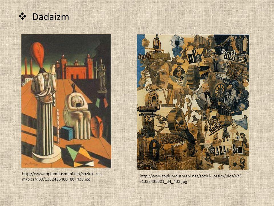 Dadaizm http://www.toplumdusmani.net/sozluk_resim/pics/433/1332435480_80_433.jpg.