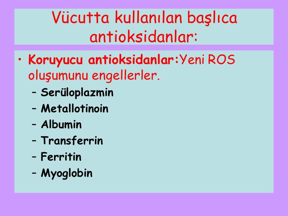 Vücutta kullanılan başlıca antioksidanlar: