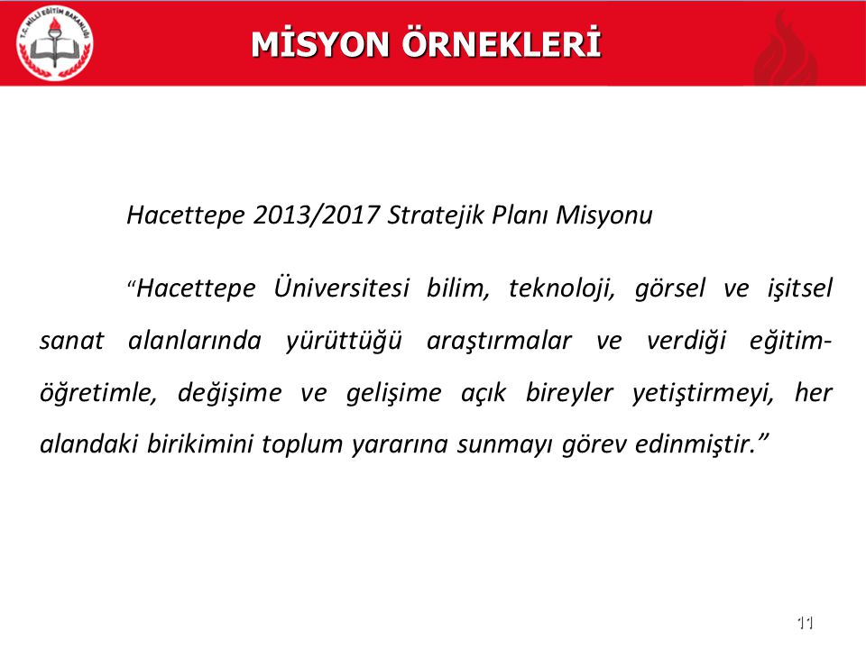 MİSYON ÖRNEKLERİ Hacettepe 2013/2017 Stratejik Planı Misyonu