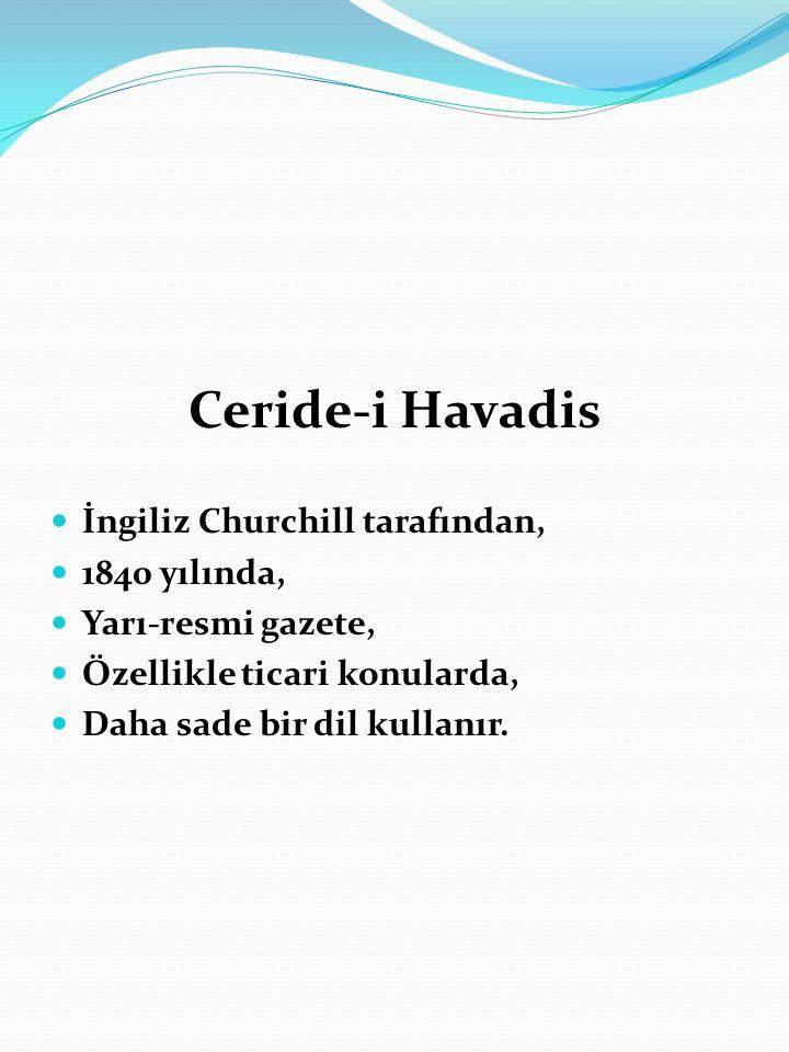 Ceride-i Havadis İngiliz Churchill tarafından, 1840 yılında,