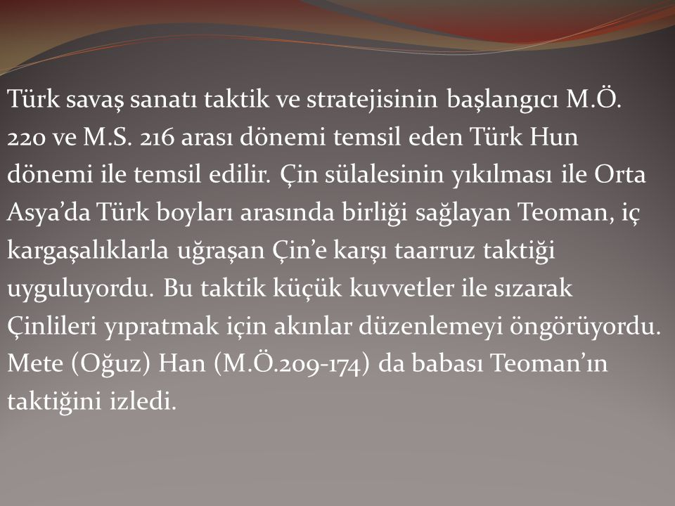 Türk savaş sanatı taktik ve stratejisinin başlangıcı M. Ö. 220 ve M. S