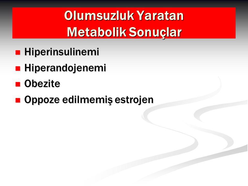 Olumsuzluk Yaratan Metabolik Sonuçlar
