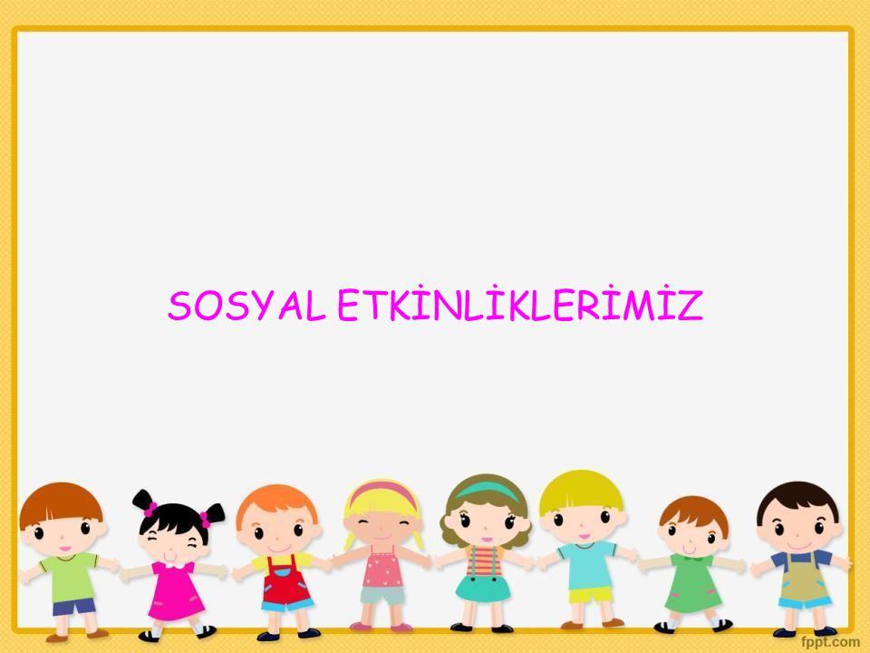 SOSYAL ETKİNLİKLERİMİZ