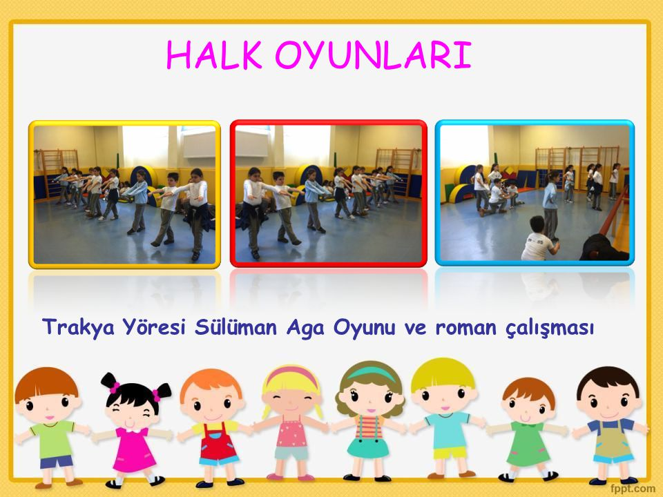 HALK OYUNLARI Trakya Yöresi Sülüman Aga Oyunu ve roman çalışması 96