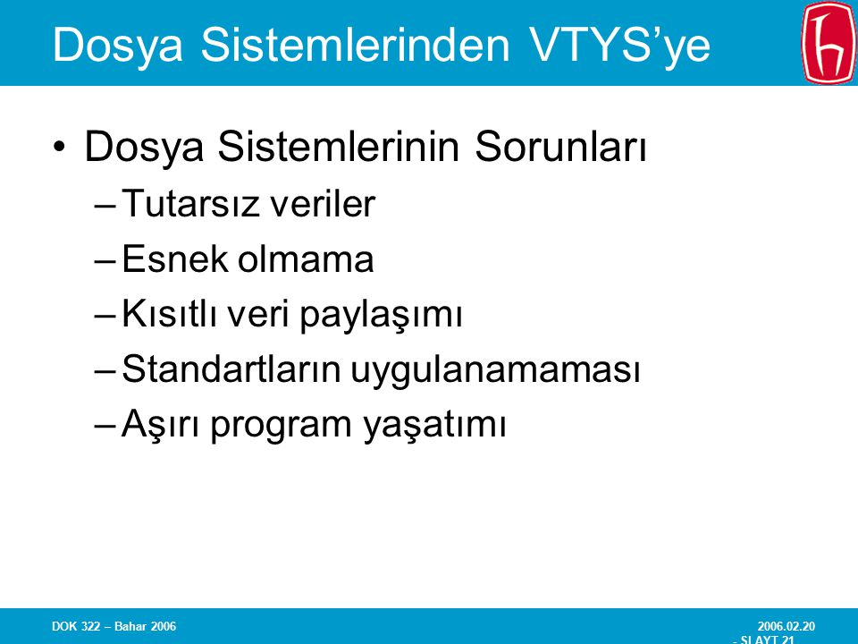 Dosya Sistemlerinden VTYS'ye