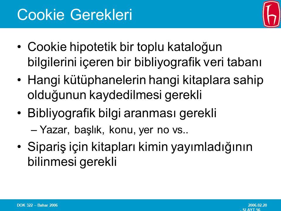 Cookie Gerekleri Cookie hipotetik bir toplu kataloğun bilgilerini içeren bir bibliyografik veri tabanı.