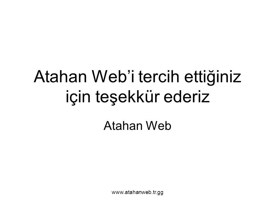 Atahan Web'i tercih ettiğiniz için teşekkür ederiz