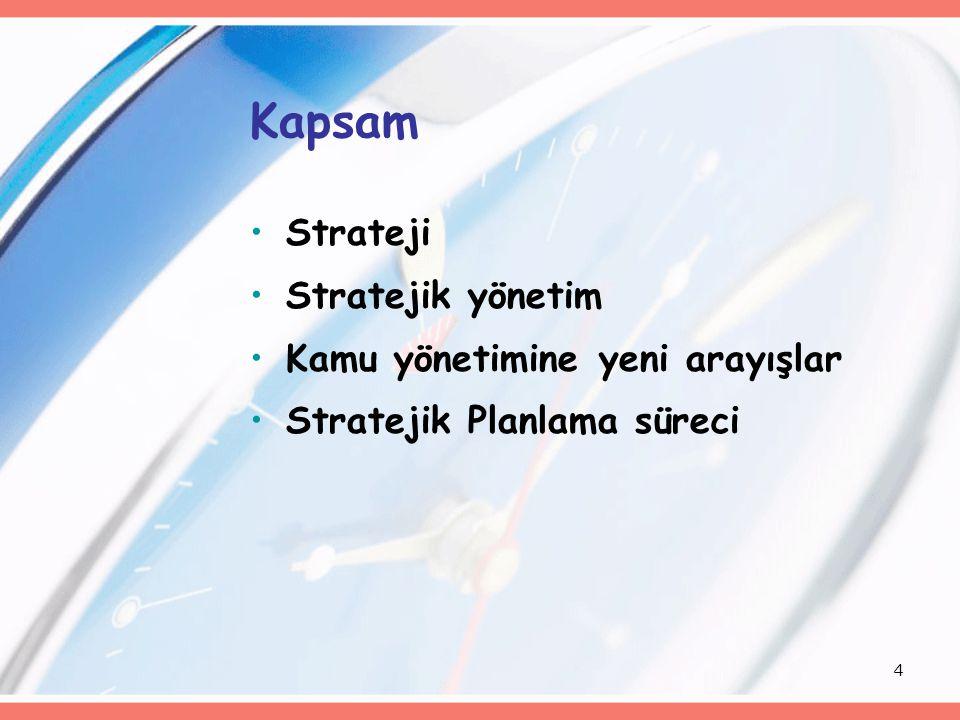 Kapsam Strateji Stratejik yönetim Kamu yönetimine yeni arayışlar