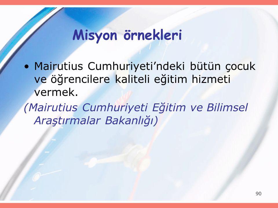 Misyon örnekleri Mairutius Cumhuriyeti'ndeki bütün çocuk ve öğrencilere kaliteli eğitim hizmeti vermek.