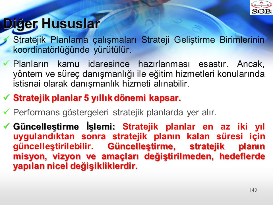 Diğer Hususlar Stratejik Planlama çalışmaları Strateji Geliştirme Birimlerinin koordinatörlüğünde yürütülür.