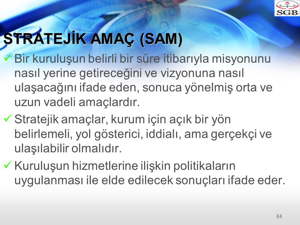 STRATEJİK AMAÇ (SAM)