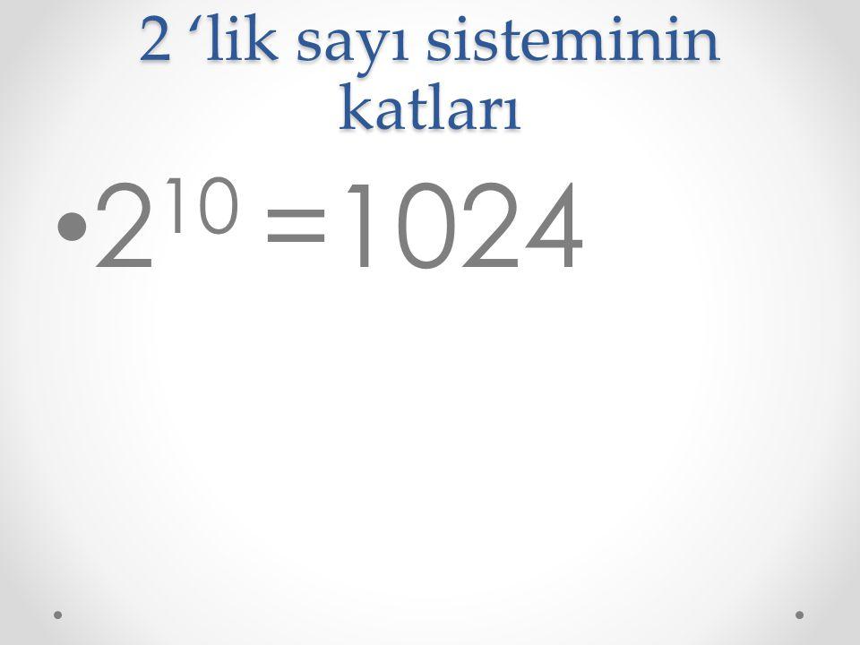 2 'lik sayı sisteminin katları