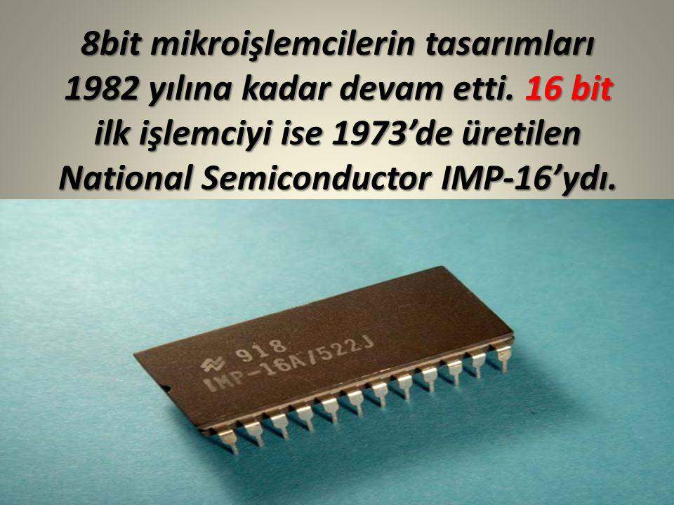 8bit mikroişlemcilerin tasarımları 1982 yılına kadar devam etti