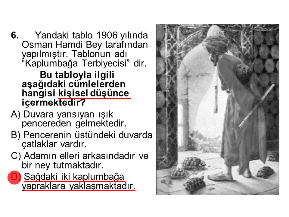 6. Yandaki tablo 1906 yılında Osman Hamdi Bey tarafından yapılmıştır