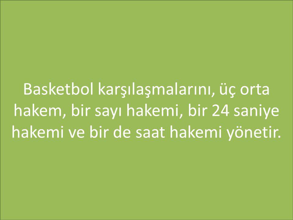 Basketbol karşılaşmalarını, üç orta hakem, bir sayı hakemi, bir 24 saniye hakemi ve bir de saat hakemi yönetir.