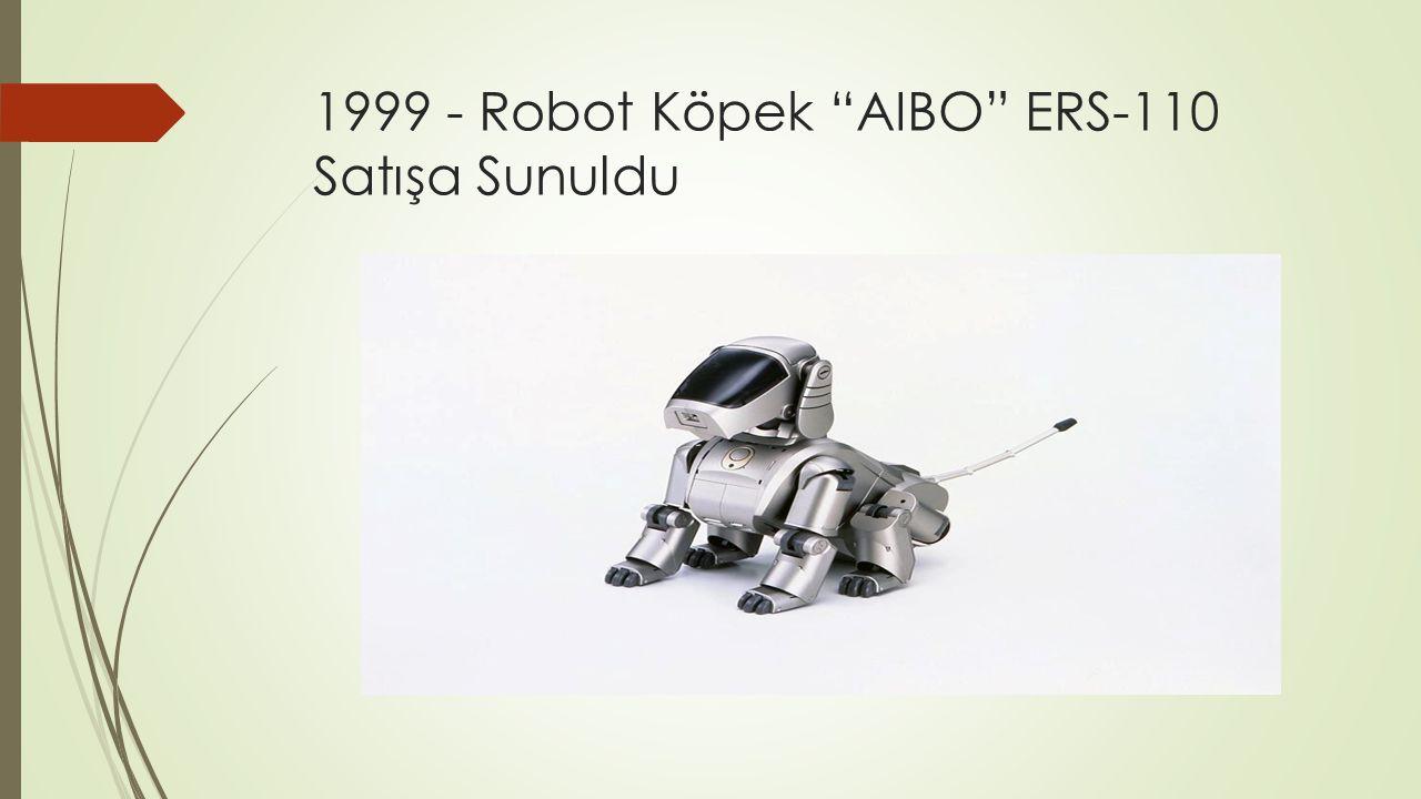 1999 - Robot Köpek AIBO ERS-110 Satışa Sunuldu