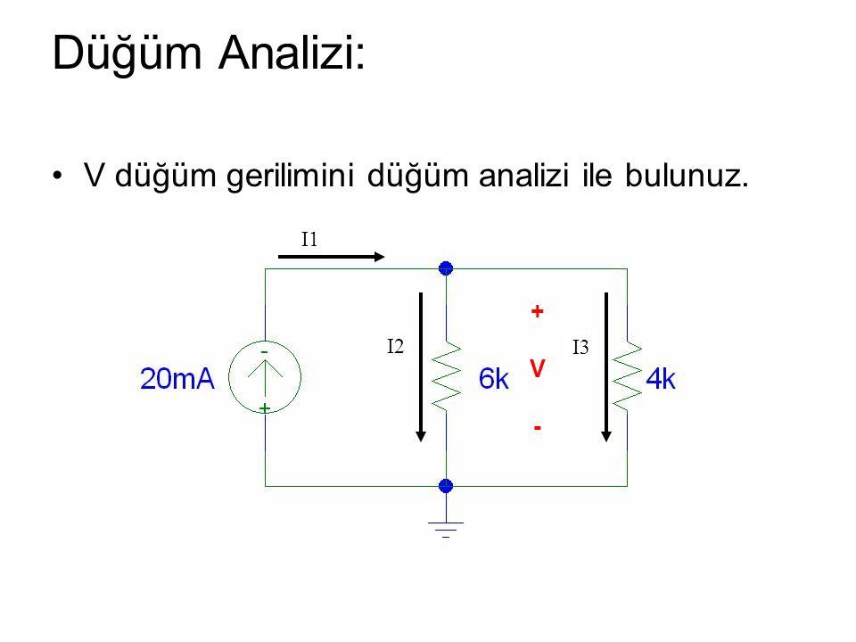 Düğüm Analizi: V düğüm gerilimini düğüm analizi ile bulunuz. + V - I1