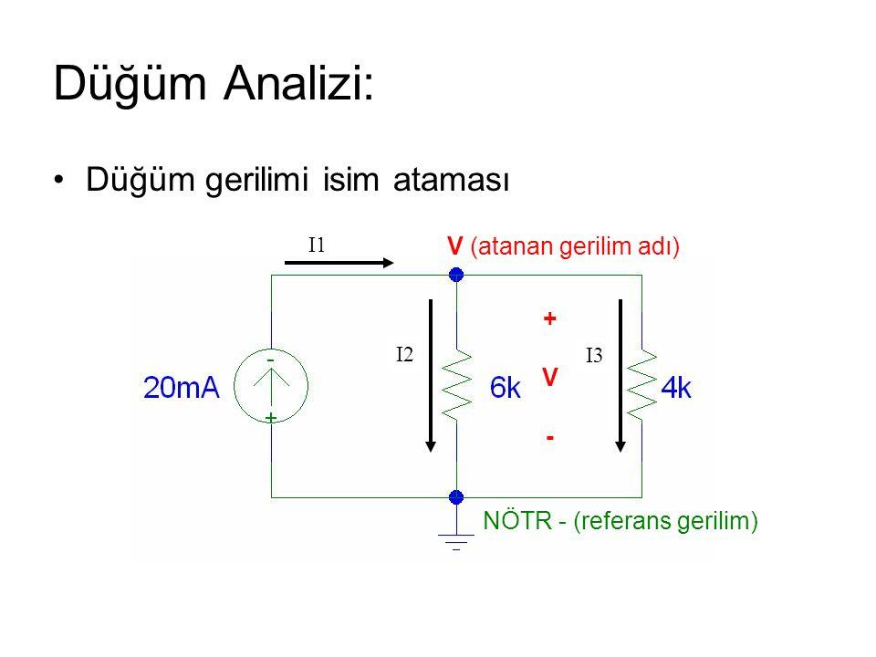 Düğüm Analizi: Düğüm gerilimi isim ataması V (atanan gerilim adı) + V