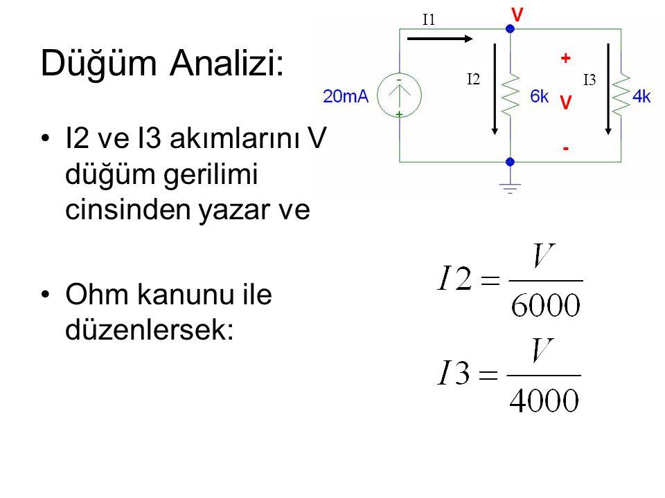 Düğüm Analizi: I2 ve I3 akımlarını V düğüm gerilimi cinsinden yazar ve