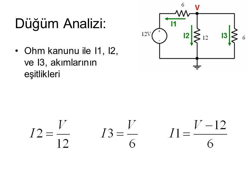 Düğüm Analizi: Ohm kanunu ile I1, I2, ve I3, akımlarının eşitlikleri