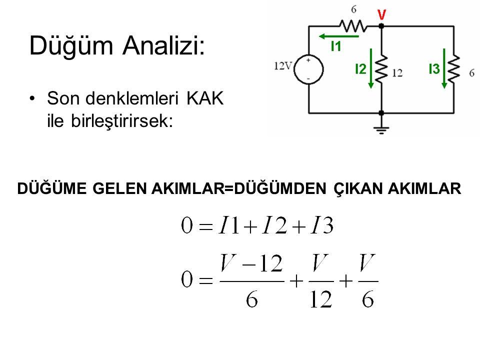 Düğüm Analizi: Son denklemleri KAK ile birleştirirsek: