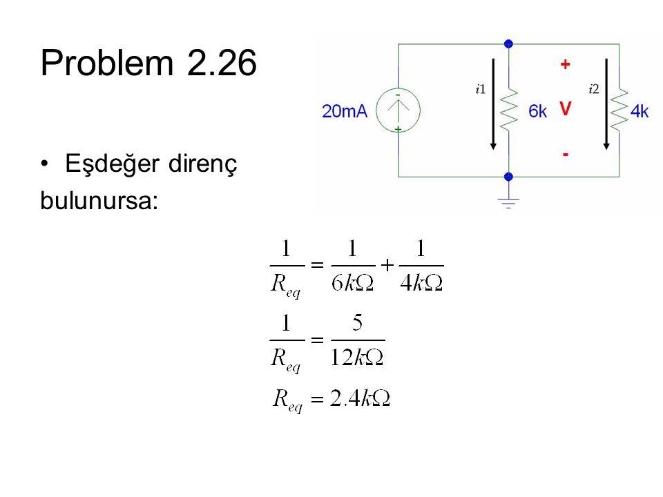Problem 2.26 + V - Eşdeğer direnç bulunursa:
