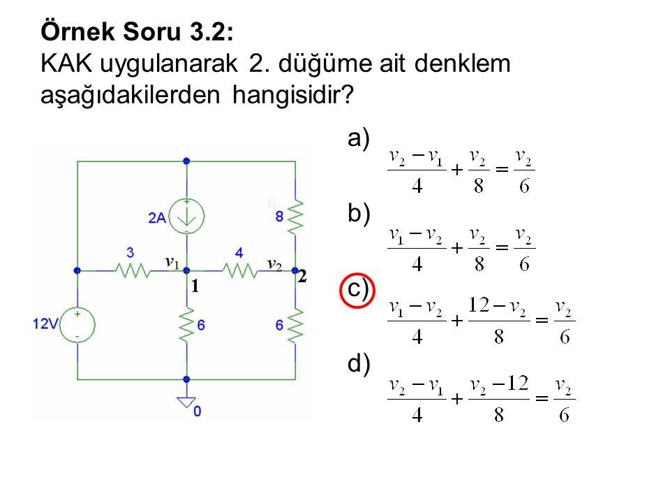Örnek Soru 3. 2: KAK uygulanarak 2