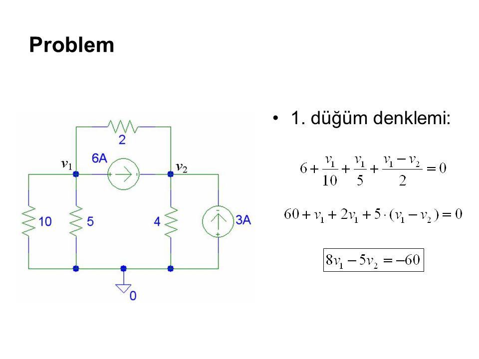 Problem 1. düğüm denklemi: