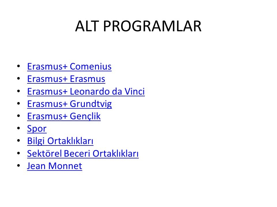 ALT PROGRAMLAR Erasmus+ Comenius Erasmus+ Erasmus