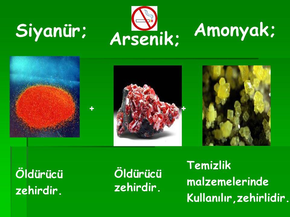 Siyanür; Amonyak; Arsenik; Temizlik Öldürücü malzemelerinde Öldürücü