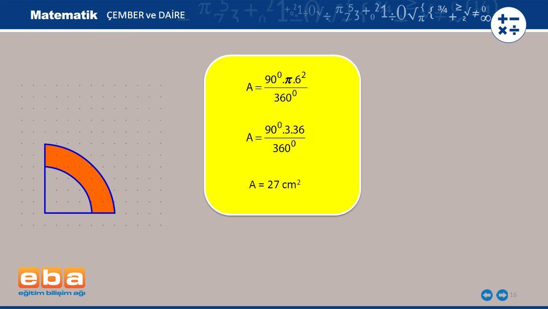 ÇEMBER ve DAİRE A = 27 cm2